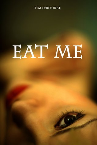 Eat Me  by  Tim ORourke