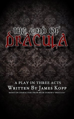 The End of Dracula James Kopp