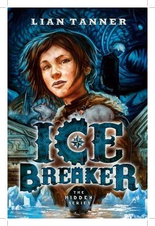 Ice Breaker (The Hidden, #1)  by  Lian Tanner