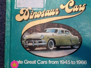 Dinosaur Cars: Late Great Cars From 1945 1966  by  John Struthers