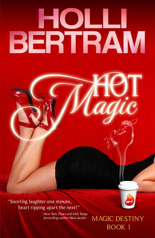 Hot Magic (Magic Destiny, #1)  by  Holli Bertram