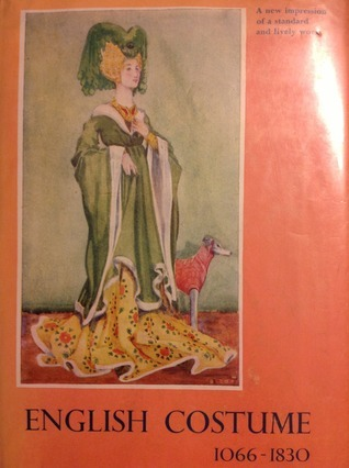 English Costume 1066-1830  by  Dion Clayton Calthrop