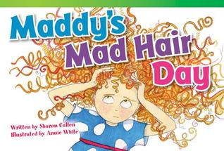 Maddys Mad Hair Day Sharon Callen
