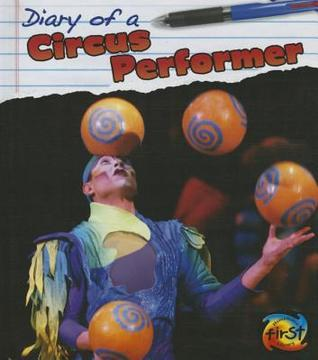 Diary of a Circus Performer Angela Royston