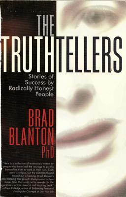The Truthtellers: Stories of Success Radically Honest People by Brad Blanton