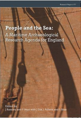 People and the Sea: A Maritime Archaeological Research Agenda for England Fraser Sturt