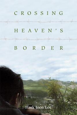 Crossing Heavens Border Hark Joon Lee