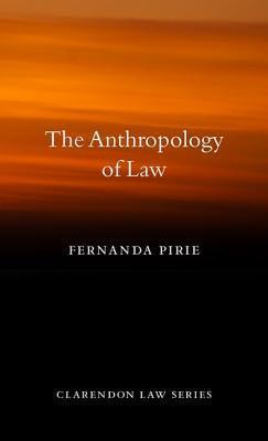 Anthropology of Law  by  Fernanda Pirie