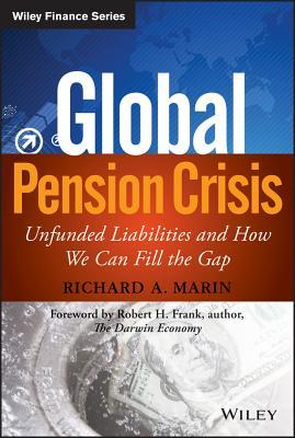 Pension Crisis: What Caused Unfunded Liabilities and How to Prevent a Total Collapse R A Marin