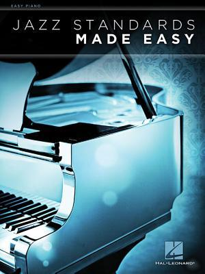 Jazz Standards Made Easy: Easy Piano  by  Hal Leonard Publishing Company