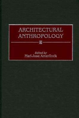 Architectural Anthropology Mari-Jose Amerlinck