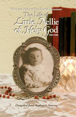 Life of Little Nellie Holy of God  by  Authentic Sources