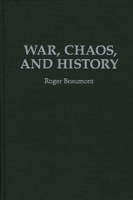 War, Chaos, and History  by  Roger Beaumont