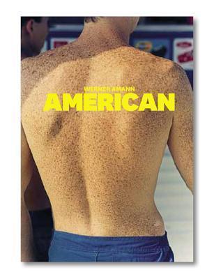 American: 1996-2009  by  Amann Werner Amann Werner