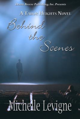 Behind the Scenes Michelle L. Levigne