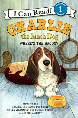 Charlie The Ranch Dog: Wheres the Bacon? (I Can Read! Level 1)  by  Ree Drummond