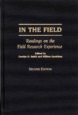 In the Field: Readings on the Field Research Experience, Second Edition William Kornblum