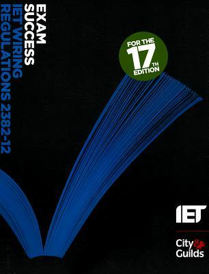 Exam Success: Iet Wiring Regulations 2382-12  by  Iet/City and Guilds