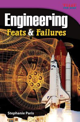 Engineering Feats & Failures  by  Stephanie Paris