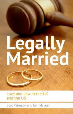 Legally Married: The Politics of Marriage Across Time, the Atlantic and Gender Scot Peterson