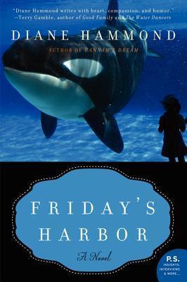 Fridays Harbor: A Novel  by  Diane Hammond