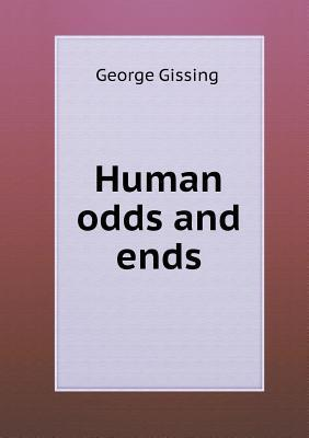 Human Odds and Ends  by  George Gissing