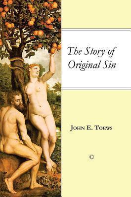 The Story of Original Sin John E Toews