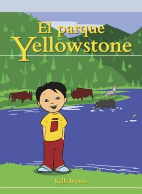 El Parque Yellowstone Kelli Brown