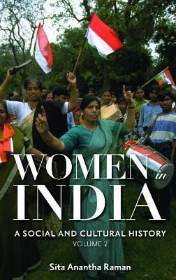 Women in India 2 Volume Set: A Social and Cultural History Sita Anantha Raman