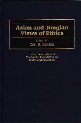 Asian And Jungian Views Of Ethics Carl B. Becker
