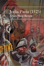 Jodía Pavía Arturo Pérez-Reverte