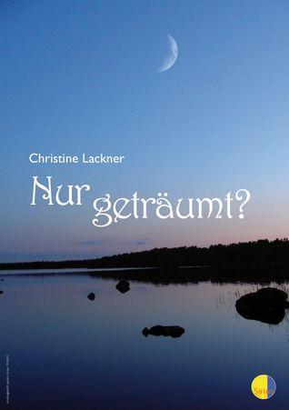 Nur geträumt? Christine Lackner