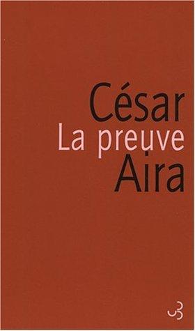 La preuve César Aira