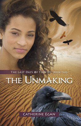 The Unmaking (The Last Days of Tian Di, #2)  by  Catherine Egan