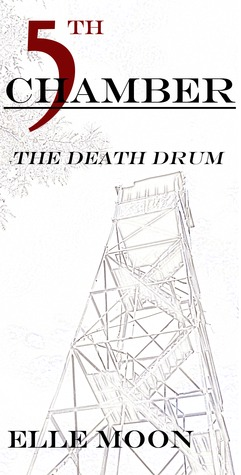 Fifth Chamber The Death Drum  by  Elle Moon