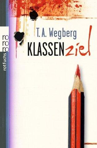 Klassenziel  by  Tanya A. Wegberg