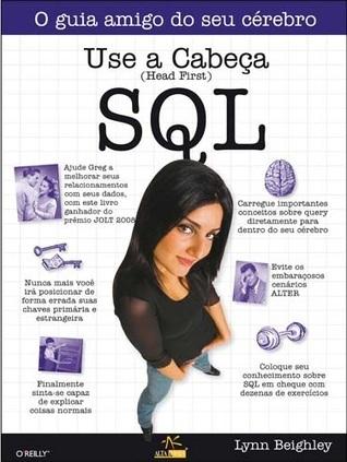 Use a Cabeça SQL  by  Lynn Beighley