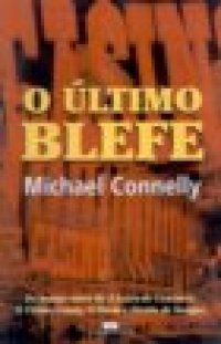 O Último Blefe (Harry Bosch, #5) Michael Connelly