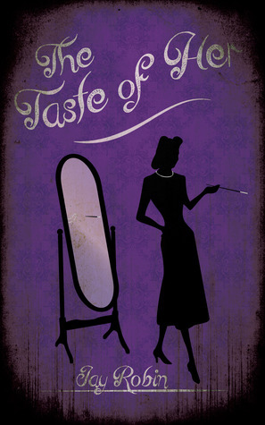 The Taste of Her  by  Jay  Robin