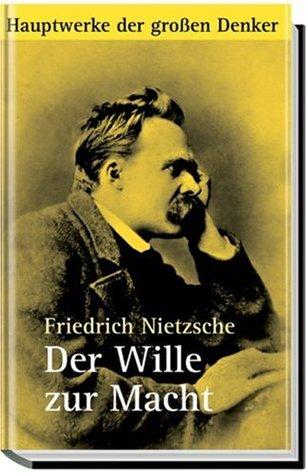 Der Wille zur Macht Friedrich Nietzsche