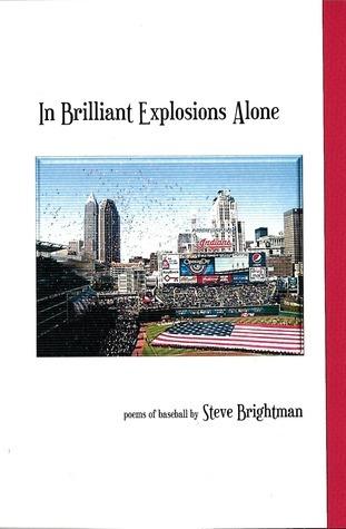 In Brilliant Explosions Alone Steve Brightman