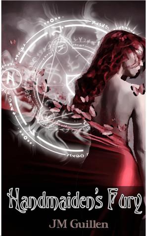 Handmaidens Fury  by  J.M. Guillen