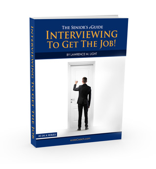 Interviewing To Get The Job!  #3 in  the series  by  Lawrence M. Light