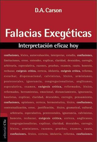 Falacias Exegeticas: Interpretacion Eficaz Hoy  by  D.A. Carson