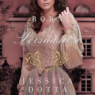 Born of Persuasion (Price of Privilege, #1) Jessica Dotta