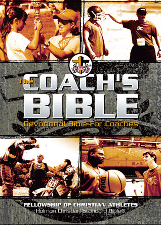 The Coachs Bible: HCSB Devotional Bible for Coaches  by  FCA Staff