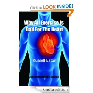 Why All Exercise Is Bad For The Heart Russell Eaton