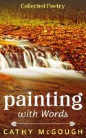 Painting With Words  by  Cathy McGough