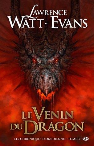 Le venin du Dragon (Les Chroniques dObsidienne, #3)  by  Lawrence Watt-Evans