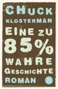Eine Zu 85% Wahre Geschichte Chuck Klosterman